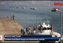 Darbeci amirallerin kaçış anı kameralara yansıdı