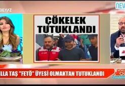 FETÖden tutuklanan Atilla Taş ile ilgili çarpıcı iddia