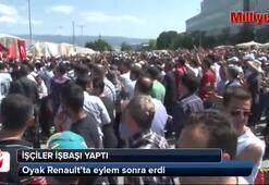 Oyak Renaultta işçilerin eylemi sona erdi