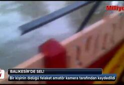Balıkesirdeki sel felaketi kamerada