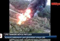 LPG tankeri böyle patladı