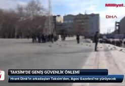 Taksimde Hrant Dink alarmı