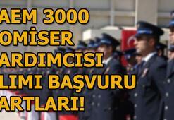 PAEM 3000 komiser yardımcısı alımı başvuruları başladı Başvuru şartları...
