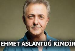 Mehmet Aslantuğ kimdir Mehmet Aslantuğ hangi dizide oynayacak