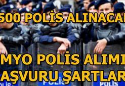 Polis alımı başvurusu şartları neler PMYO polis alımı başvurusu