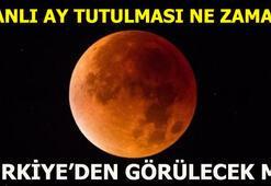 Kanlı ay tutulması ne zaman görülecek
