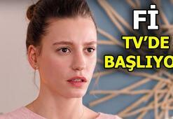 Fİ ne zaman başlıyor Fİnin TV kanalındaki yayın tarihi açıklandı...
