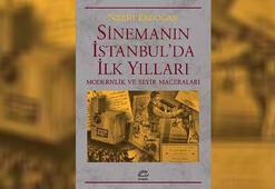 Sinemanın İstanbul macerası...