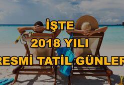 2018 Resmi tatil günleri belli oldu 2018 yılında kaç gün tatil yapılacak