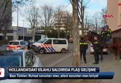 Hollandadaki silahlı saldırıda flaş gelişme