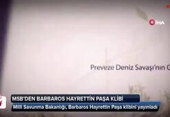 MSB, Barbaros Hayrettin Paşa klibini yayınladı