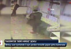 Taksim'de seri hırsız şoku