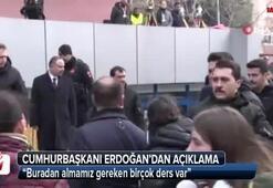 Cumhurbaşkanı Erdoğan: Buradan almamız gereken birçok ders var