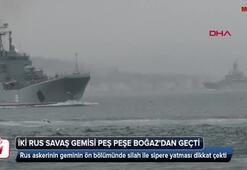 İki rus savaş gemisi peş peşe boğazdan geçti