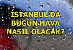 İstanbulda hava durumu bugün (1 Ocak) nasıl olacak