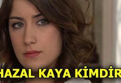 Hazal Kaya kaç yaşında Nereli Hangi dizilerde oynadı