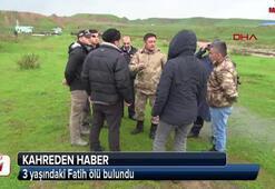 3 yaşındaki Fatih ölü bulundu