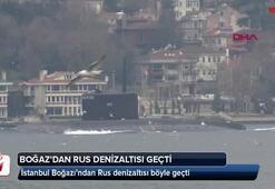 Rus denizaltısı İstanbul Boğazından geçti