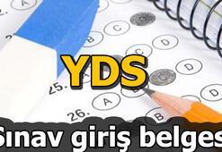 YDS sınav giriş belgesi nasıl alınır YDS/1 sınav giriş yerleri