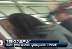 Belediye otobüsü şoföründen, kendisini uyaran yolcuya tehdit