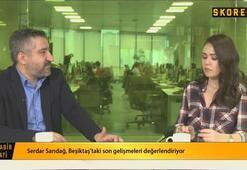 Serdar Sarıdağ: Beşiktaş Şenol Güneşi çok arar...