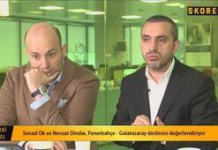 Senad Ok: Serdar Aziz Galatasarayda olsaydı F.Bahçeye karşı oynardı