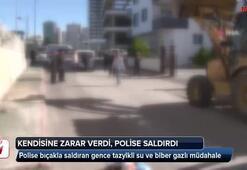 Polise bıçakla saldıran gence tazyikli su ve biber gazlı müdahale