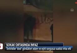 Teröristlerden dost savaşçı ve eşine sokak ortasında infaz
