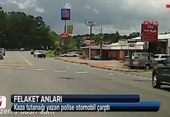 Kaza tutanağı yazan polise otomobil çarptı