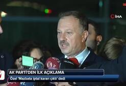 Seçim iptalinin ardından AK Partiden ilk açıklama