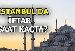 İstanbul iftar saati | Bugün iftar saat kaçta
