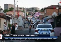 Operasyon düzenleyen polislere otomobil çarptı