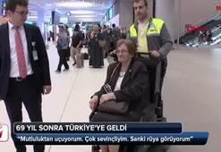 Tam 69 yıl sonra Türkiyeye geldi