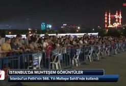 İstanbul'un Fethi'nin 566. Yılı Maltepe Sahili'nde kutlandı