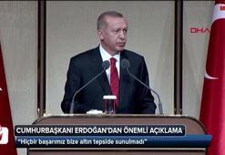 Cumhurbaşkanı Erdoğan: Hiçbir başarımız bize altın tepside sunulmadı