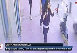 Beşiktaşta turist, Türk kız arkadaşlarından birini böyle darp etti