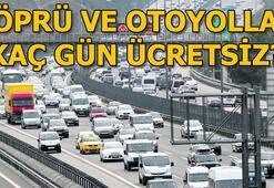 Köprü ve otoyollar kaç gün ücretsiz olacak Bakan Turhandan müjdeli haber