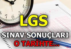 Liseye Geçiş Sınavı (LGS) sonuçları ne zaman açıklanacak