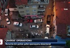 Bursa'da bin polisle şafak operasyonu düzenlendi