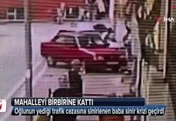 Oğlunun yediği trafik cezasına sinirlenen baba sinir krizi geçirdi