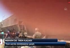 Mersinde tren servis minibüsüne çarptı