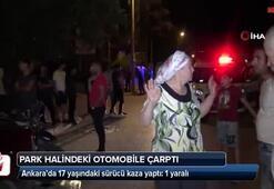 Ankara'da 17 yaşındaki sürücü kaza yaptı: 1 yaralı