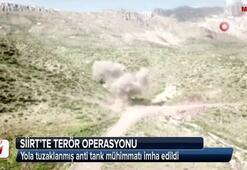 Siirtte yola tuzaklanmış anti tank mühimmatı imha edildi