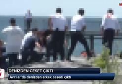Avcılar'da denizden erkek cesedi çıktı