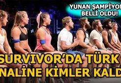 Survivorda Türk finaline kimler kaldı, kimler elendi Survivorda Yunan şampiyonu kim oldu