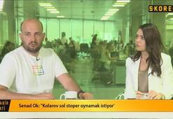 Senad Ok: Fejsa Fenerbahçeyi beklemekten sıkıldı
