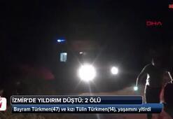İzmirde yıldırım düştü: 2 ölü