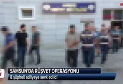 Rüşvet operasyonunda 8 şüpheli adliyeye sevk edildi