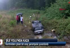 Şile Yolunda araç şarampole yuvarlandı
