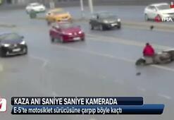 E-5'te motosiklet sürücüsüne çarpıp böyle kaçtı